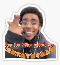 i'm in the ghetto Sticker