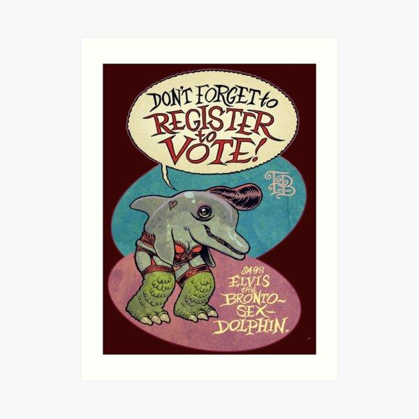 Vote Vote Vote says Elvis Dolphin Art Print