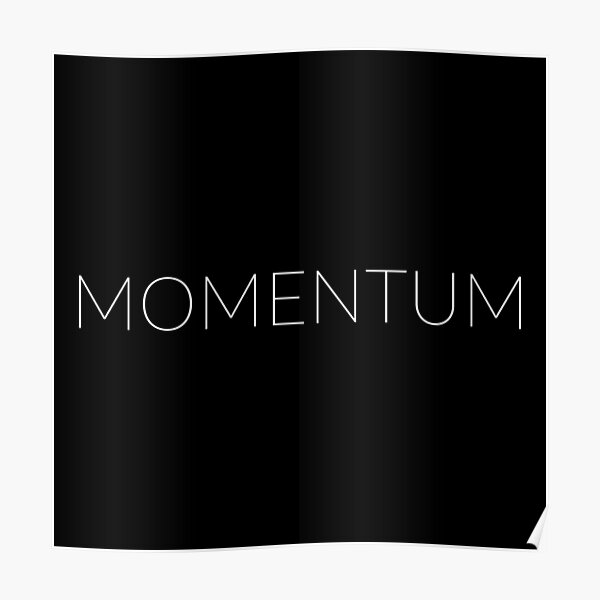 Momentum - The right moment - white Poster