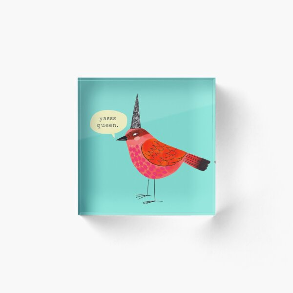 Birds With Attitude: Yasss Queen Acrylic Block