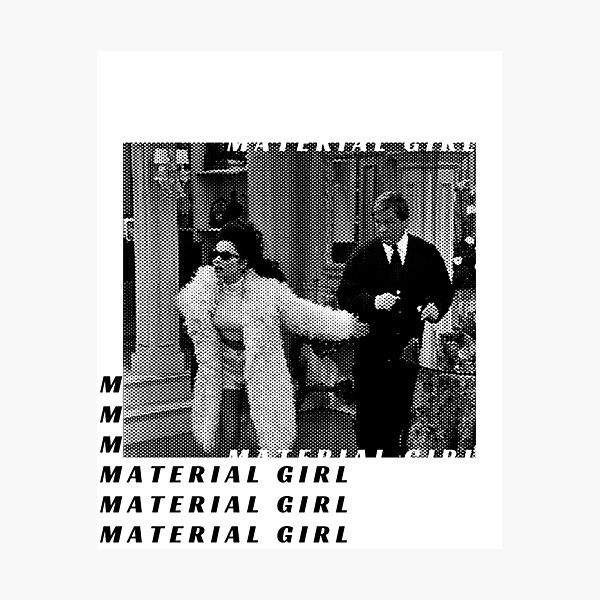 MATERIAL GIRL Photographic Print