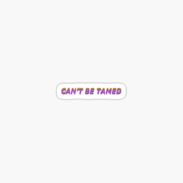 Can't be tamed Sticker