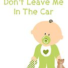 Don't Leave me in the Car Child reminder by suzettevaughn