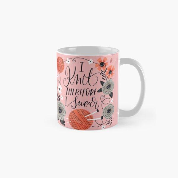 I Knit Therefore I Swear Classic Mug