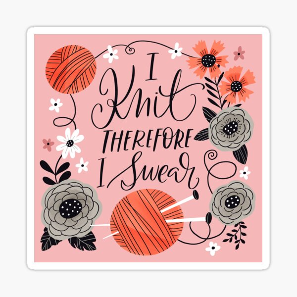 I Knit Therefore I Swear Sticker