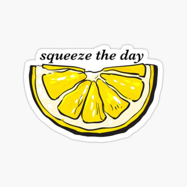 """lemon """"squeeze the day"""" Sticker"""