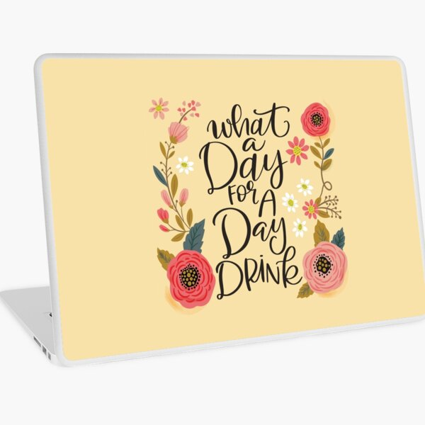 What a day for a day drink Laptop Skin