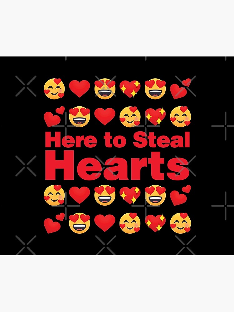 Here to Steal Hearts Emoji Lovely Valentines saying by el-patron