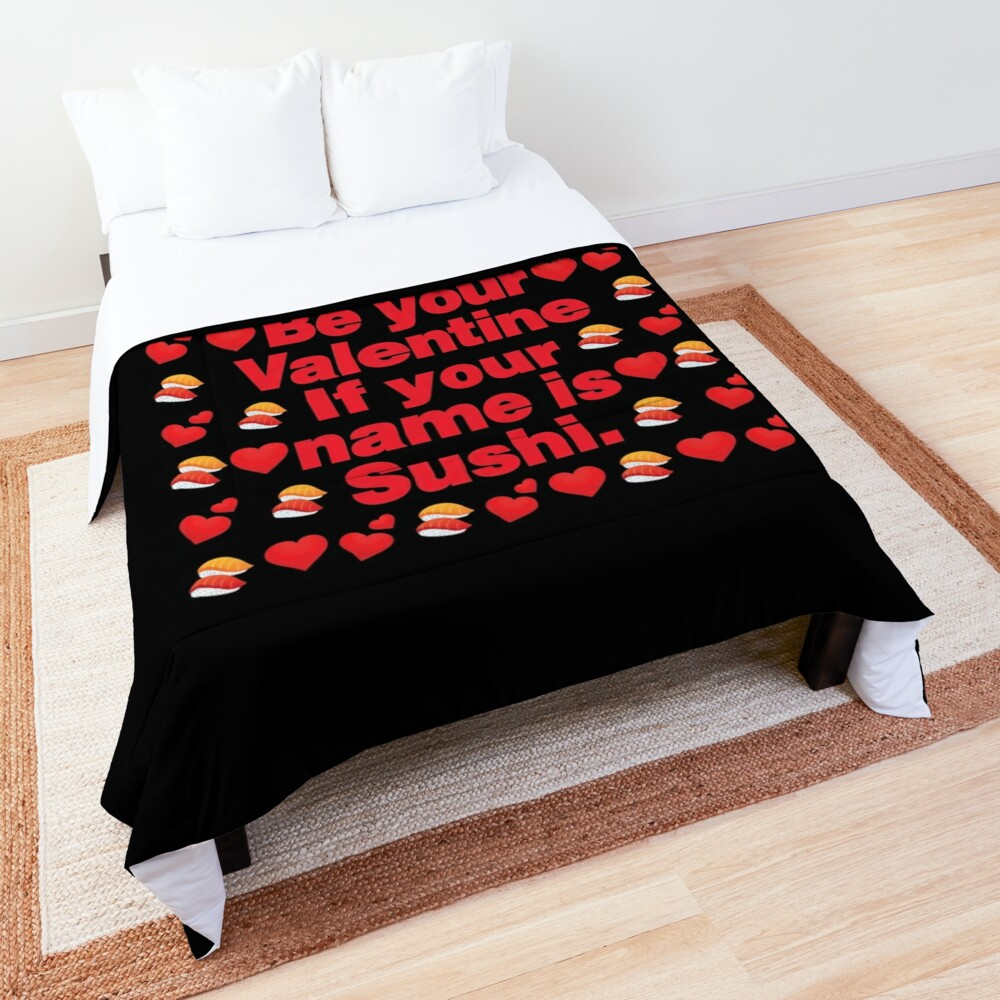 Sushi Emoji Be Your Valentine if your Name is Sushi Comforter