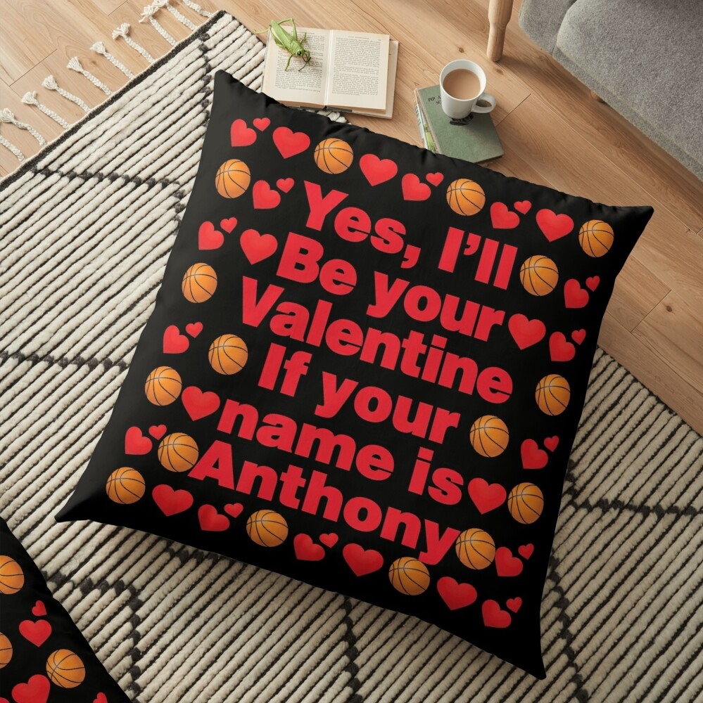 Basketball Emoji Be Your Valentine if your Name is Anthony Floor Pillow