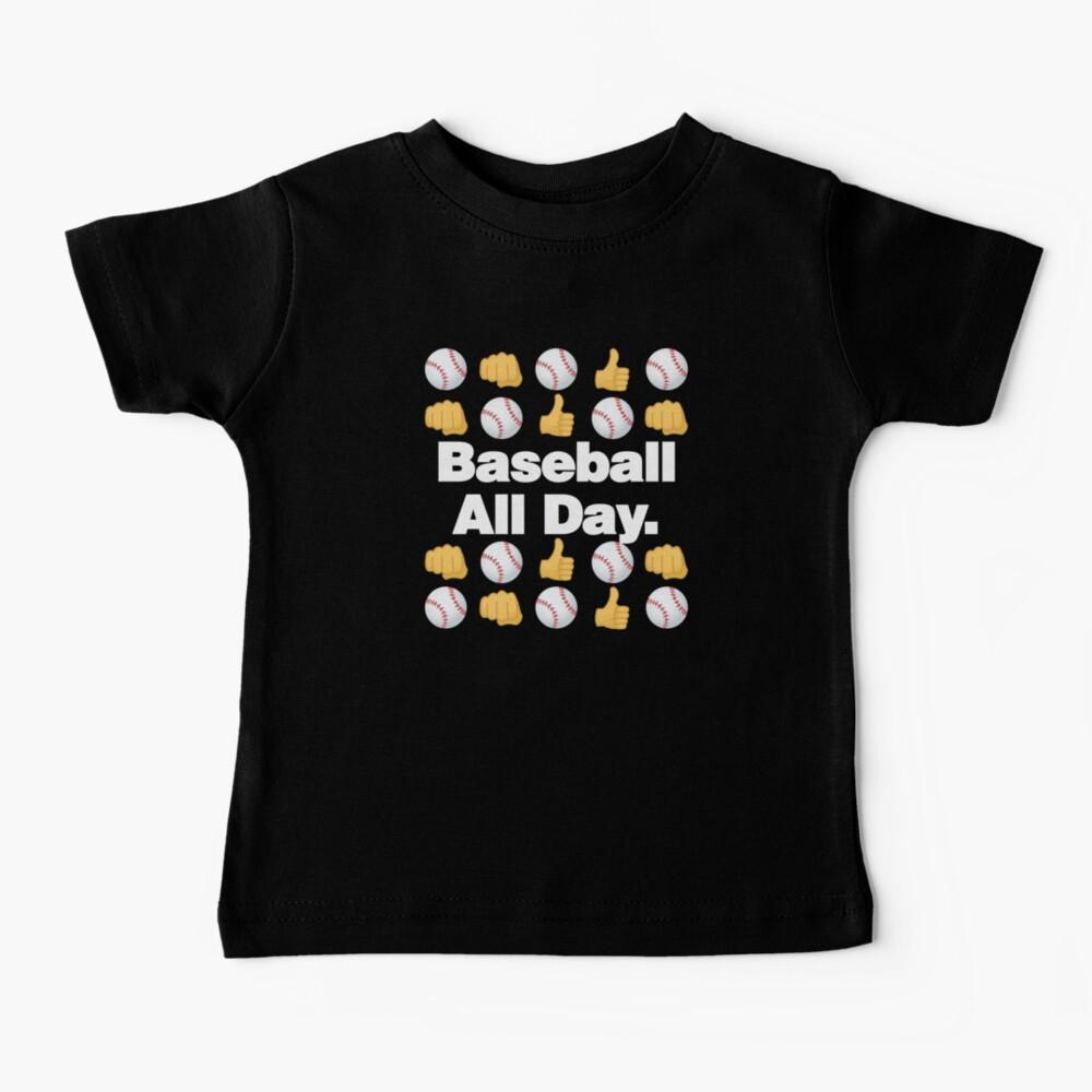 Baseball All Day Emoji Funny Baseball Saying Baby T-Shirt