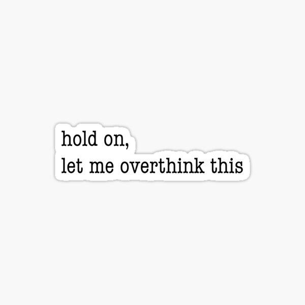 overthink Sticker