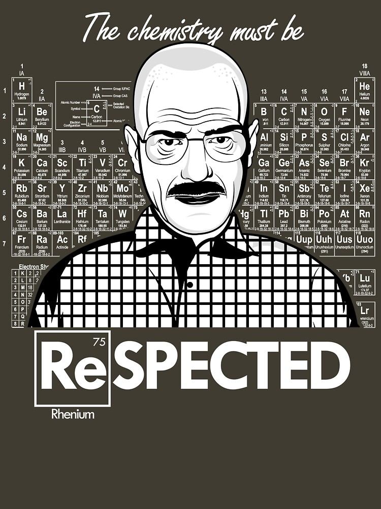 Chemistry Must Be Respected  | Unisex T-Shirt
