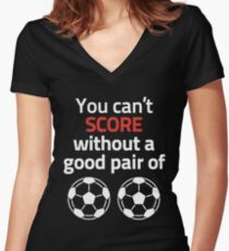 you cant score without a good pair of football womens fitted v neck - Football T Shirt Design Ideas