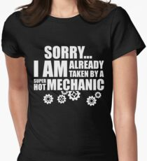 SORRY I AM ALREADY TAKEN BY A SUPER HOT MECHANIC Women's Fitted T-Shirt