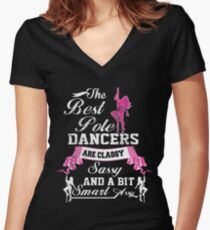 THE BEST POLE DANCERS ARE CLASSY SASSY AND A BIT SMART ASSY Women's Fitted V-Neck T-Shirt