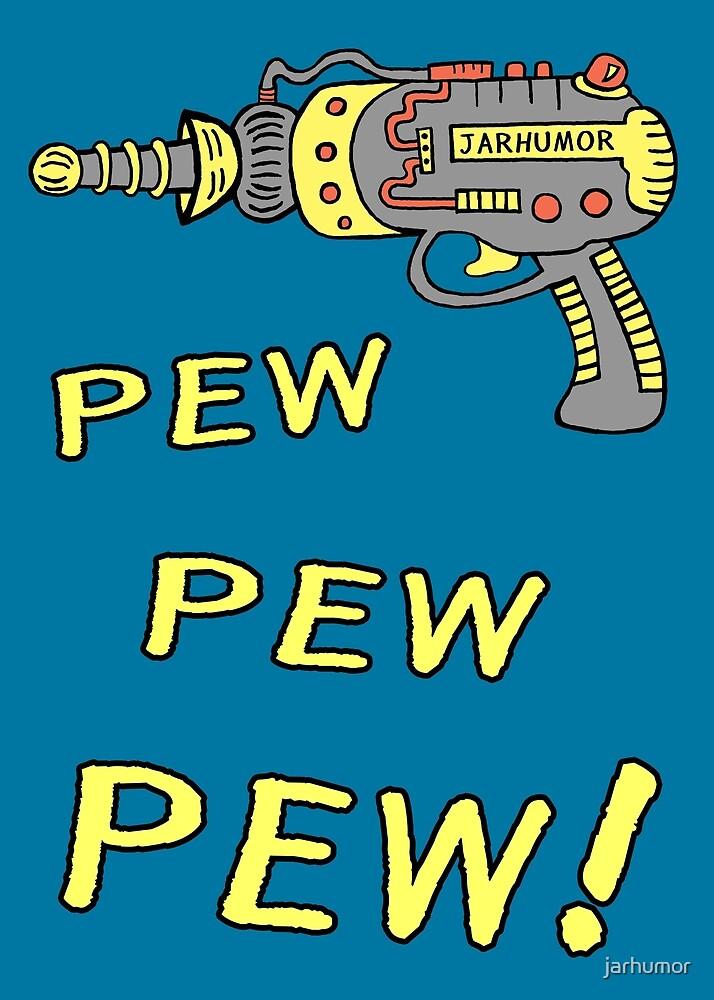 Pew Pew Pew by jarhumor