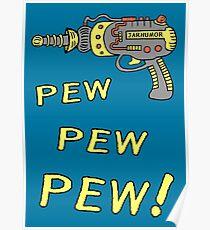 Pew Pew Pew Poster