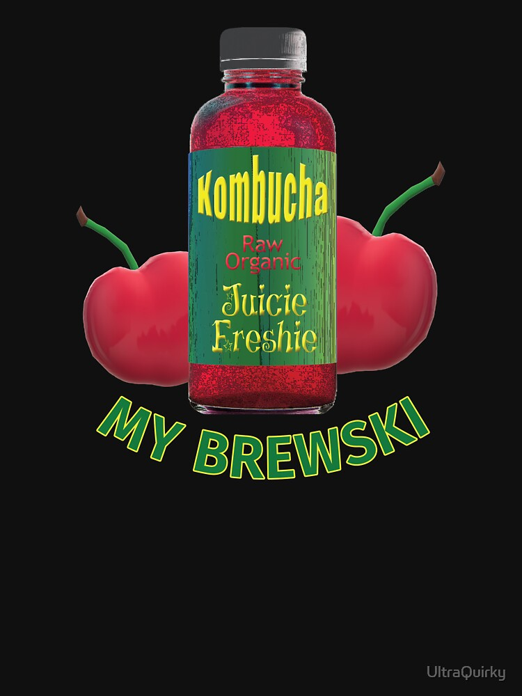 Kombucha. My Brewski. by UltraQuirky