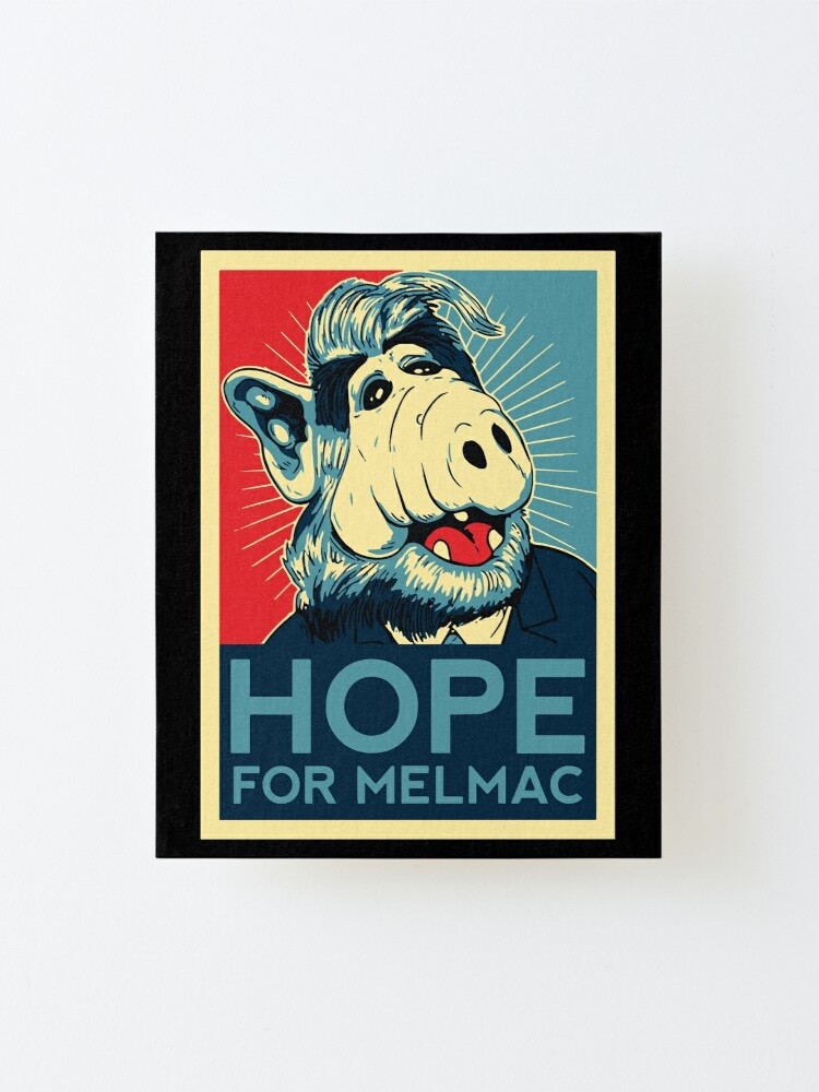 Hope For Melmac Obama Yes We Can Parody With Alf Alien Original Design T Shirt Tshirt Tee Jersey Poster Artwork Mounted Print By Clothorama Redbubble