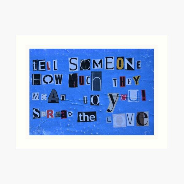 Tell someone Art Print