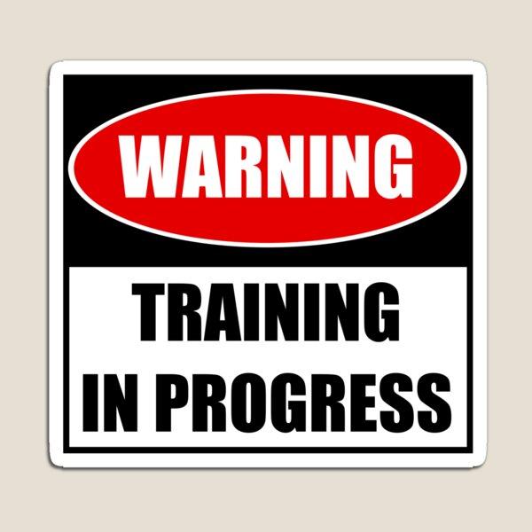 Body Building Workout Warning Training in Progress Magnet