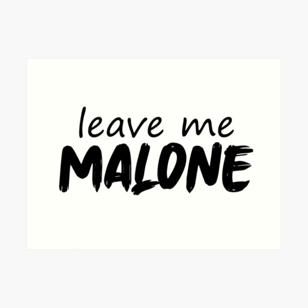 Post Malone Leave Me Malone Art Print By Upmixdesigns Redbubble