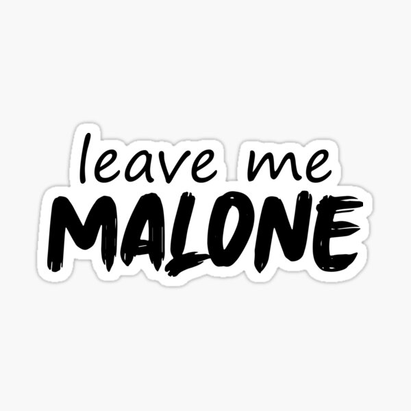 Post Malone Leave: Leave Me Malone Stickers