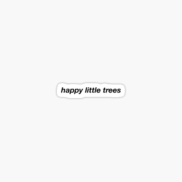 happy little trees Sticker