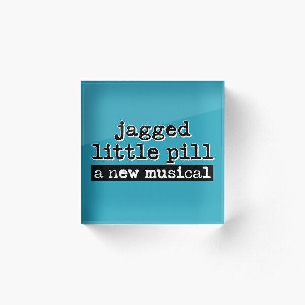 Jagged Little Pill  Acrylic Block
