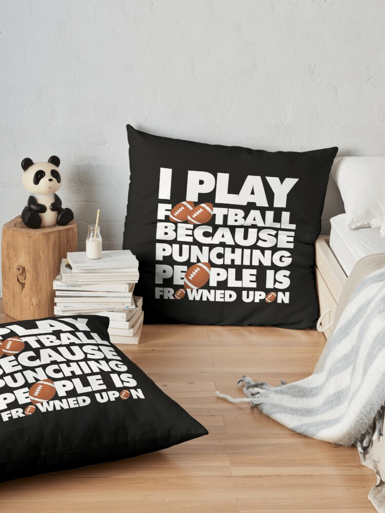 Alternate view of Play American Football Because Punching People Funny Saying Emoji Floor Pillow