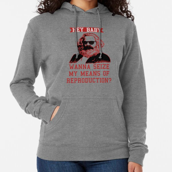 Wanna seize my means of reproduction? Lightweight Hoodie