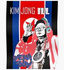 Kim Jong ILL. YEAH BOY!!!! Poster