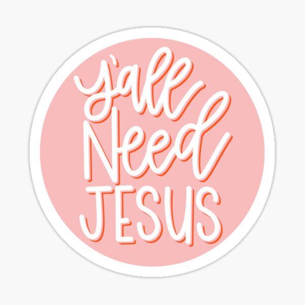 Y'all Need Jesus in Pink Sticker