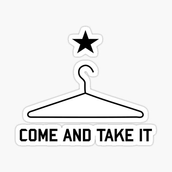 Come And Take It Coat Hanger - Repeal the NFA, Machine Gun, ATF  Sticker