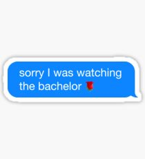 Sorry I Was Watching the Bachelor Meme iMessage Sticker