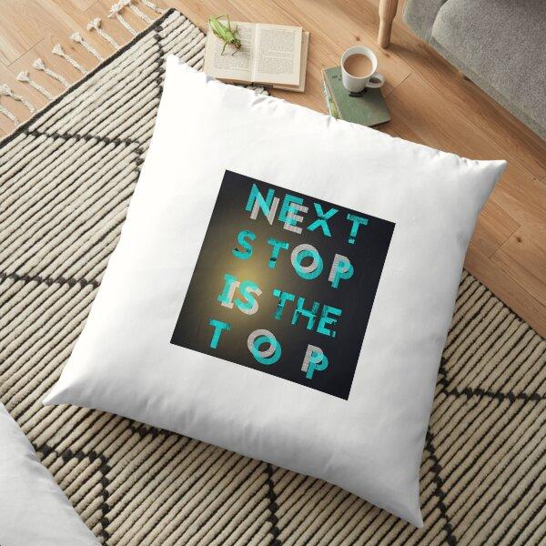Next stop for redbubble  Floor Pillow