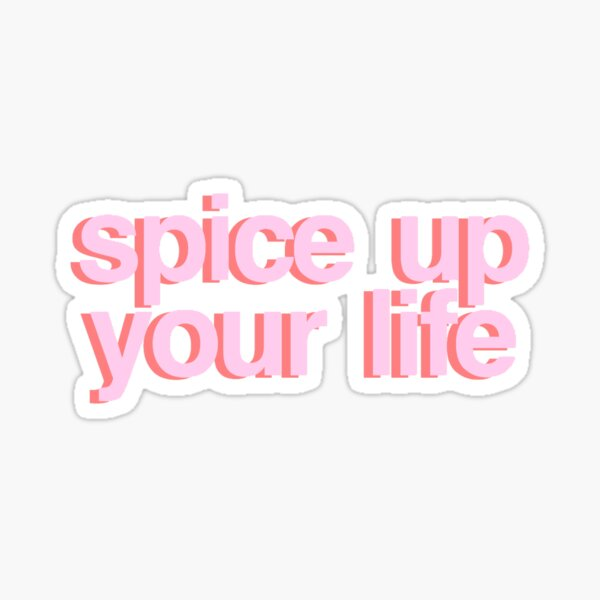 spice up your life Sticker