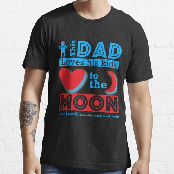 This dad loves his kids to the moon and back Essential T-Shirt