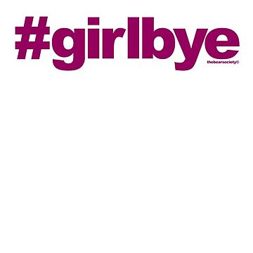 #girlbye by tbsgear