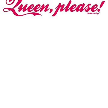 Queen, please! by tbsgear
