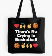 Theres No Crying in Basketball Emoji Basketball Saying Tote Bag