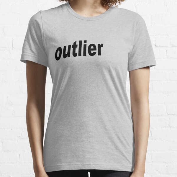 Outlier moved off the Center for Statisticians Essential T-Shirt