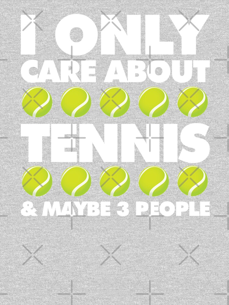 I Only Care About Tennis and 3 People Emoji Sports Saying by el-patron