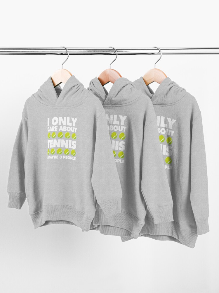 Alternate view of I Only Care About Tennis and 3 People Emoji Sports Saying Toddler Pullover Hoodie