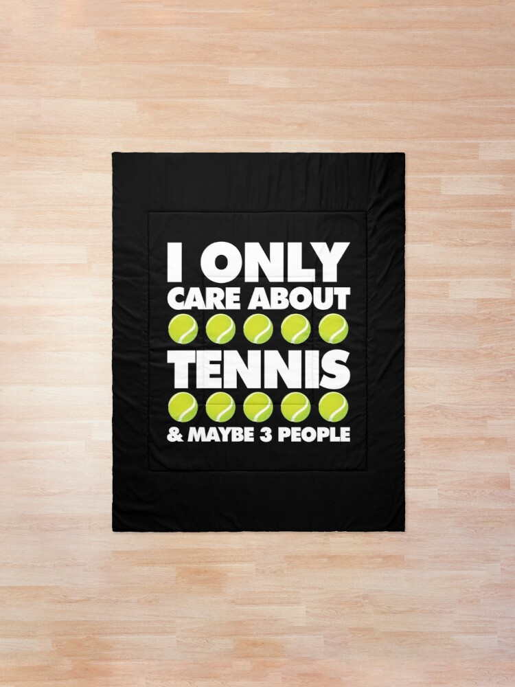Alternate view of I Only Care About Tennis and 3 People Emoji Sports Saying Comforter