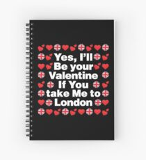 English Emoji UK Your Valentine if you Take Me to London Spiral Notebook