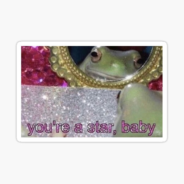 You're a star, baby Sticker