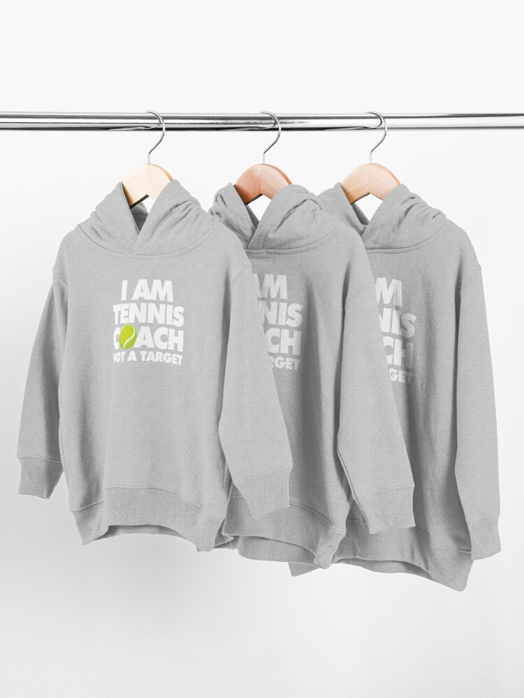 Alternate view of I am Tennis Coach Not a Target Emoji Sports Funny Saying Toddler Pullover Hoodie