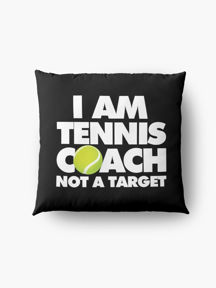 Alternate view of I am Tennis Coach Not a Target Emoji Sports Funny Saying Floor Pillow